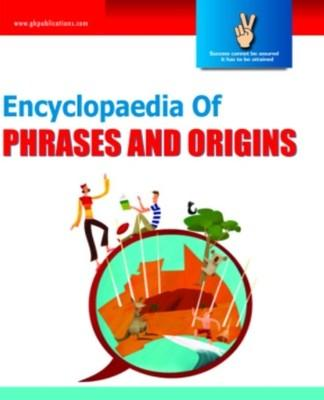 Encyclopaedia Of Phrases And Origins, 1/e PB (English) by G K P