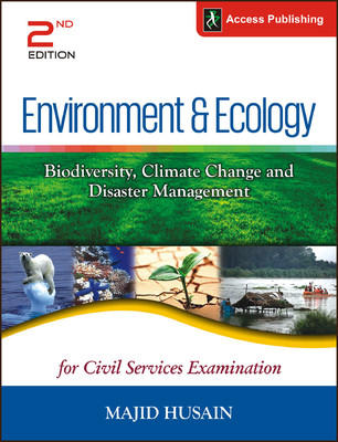 Environment & Ecology - Biodiversity, Climate Change and Disaster Management for Civil Services Examination (English) 2nd Edition by Majid Husain