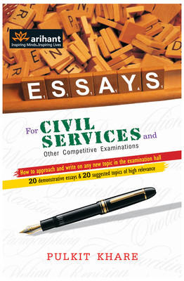 Essays for Civil Services and other Competitive Examinations (English) 1st Edition by Pulkit Khare