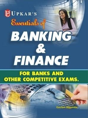 Essentials of Banking & Finance for Bank and Other Competitive Exams by Gautam Majumdar