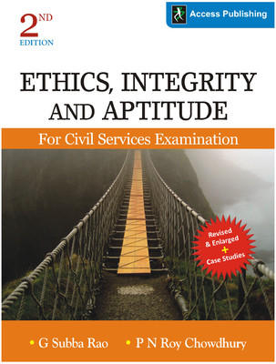 Ethics, Integrity and Aptitude for Civil Services Examination (English) 2nd Edition by P N Roy Chowdhury, G Subba Rao