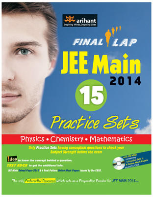 Final Lap - JEE Main 2014 (With CD) : 15 Practice Sets (Physics, Chemistry, Mathematics) (English) 3rd Edition by Arihant Experts
