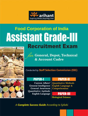 Food Corporation of India (FCI) Assistant Grade-III Recruitment Exam for General, Depot, Technical and Account Cadre (Paper - 1, 2 & 3) (English) by Arihant Experts