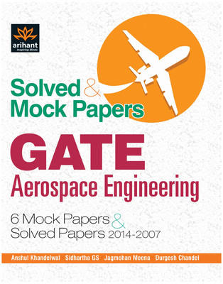 GATE - Aerospace Engineering : Solved & Mock Papers (English) 4th  Edition by Jagmohan Meena, Sidhartha G S, Durgesh Chandel, Anshul Khandelwal