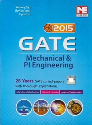 GATE - Mechanical & PI Engineering 2015 : 28 Years GATE Solved Papers with thorough Explanations (English) 1st  Edition