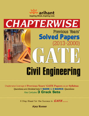 GATE Civil Engineering - Chapterwise Previous Years Solved Papers (2013-2002) (English) by Kumar A