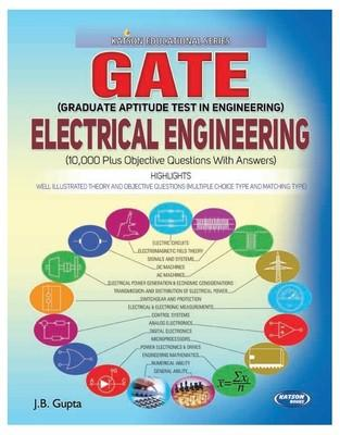 Gate Electrical Engineering (10000 Plus Objective Questions with Answers) PB by J B Gupta