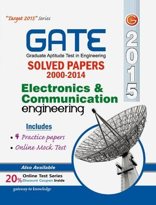 GATE Electronics & Cummunication Engineering - 2015 : Solved Papers (2000 - 2014) (English) 12th  Edition