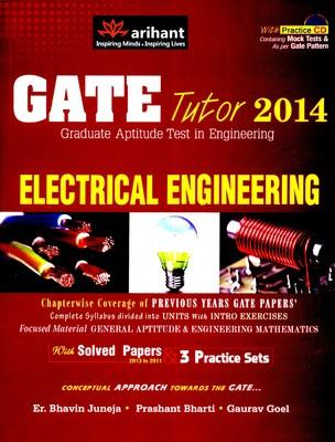 GATE Tutor: Electrical Engineering with Solved Papers & 3 Practice Sets, 2013 - 2011 (With CD) (English) by Juneja B