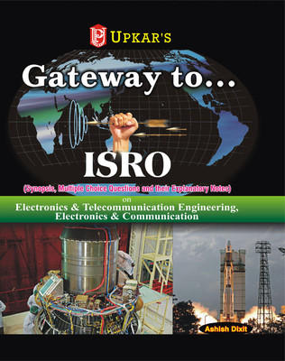 Gateway to..ISRO (For Electronics & Telecommunication, Electronics & Communication, Electronics & Instrumentation Engg.) (English) by Ashish Dixit