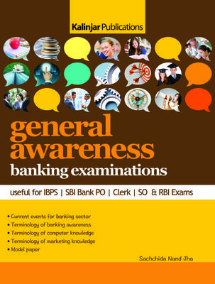 General Awareness Banking Examinations : Useful for IBPS / SBI Bank PO / Clerk / SO & RBI Exams (English) 1st  Edition by Sachchida Nand Jha
