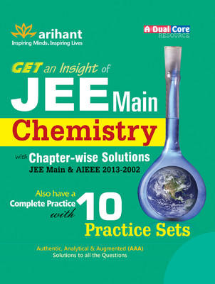 Get an Insight of JEE Main Chemistry with Chapter-wise Solutions: JEE Main and AIEEE 2013-2002 with 10 Practice Sets PB (English) by Experts Compilation