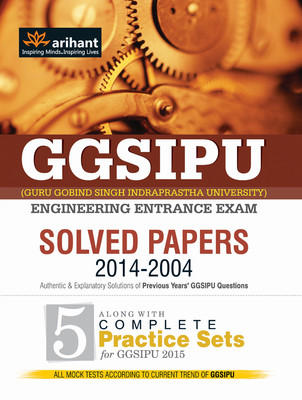 GGSIPU Engineering Entrance Exam - Solved Papers (2014 - 2004) : Along with 5 Complete Practice Sets for GGSIPU 2015 (English) 5th  Edition by Arihant Experts