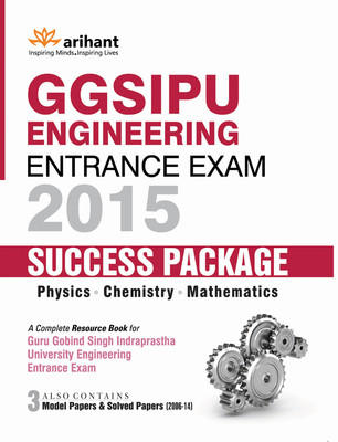 GGSIPU Engineering Entrance Exam 2015 : Success Package (Physics, Chemistry, Mathematics) (English) 4th  Edition by Arihant Experts