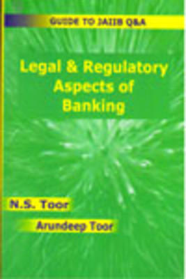 Guide to JAIIB Legal & Regulatory Aspects Of Banking by NS Toor, Arundeep Singh