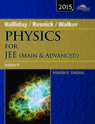 Halliday, Resnick, Walker Physics for JEE Main & Advanced (Volume 2) (English) by Manish K Singhal