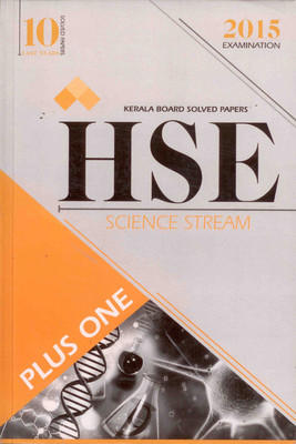 HSE Science Stream 2015 Examination - Kerala Board Solved Papers : 10 Last Years Solved Papers (Plus One) (English) by Gurukul Books