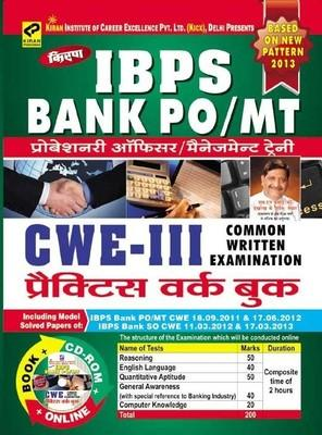 IBPS Bank PO/MT Probationary Officer/Management Trainee CWE III CWE Practice Work Book Including Solved Paper(With CD)(Hindi) by Kiran Prakashan