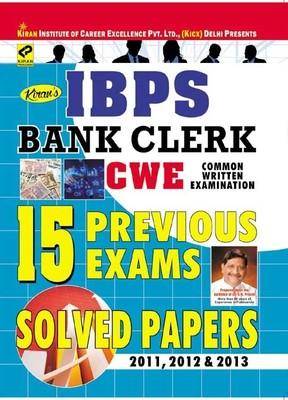 IBPS - Bank Clerk Common Written Examination - 15 Previous Exams Solved Papers 2011, 2012 & 2013 by KICX, Pratiyogita Kiran, Think Tank of Kiran Prakashan