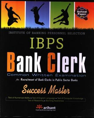 IBPS Bank Clerk (Common Written Examination) : Success Master (English) 5th Edition by Arihant Experts