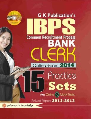 IBPS Common Recruitment Process Bank Clerk (Online Exam 2014) : 15 Practice Sets (With CD) (English) 6th  Edition by GKP