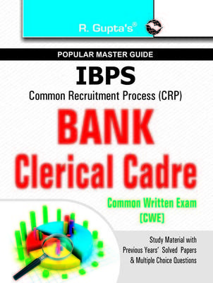 IBPS CRP Bank Clerical Cadre - Common Written Exam : Popular Master Guide (English) 2nd Edition by RPH Editorial Board