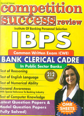 IBPS Institute of Banking Personnel Selection: Bank Clerical Cadre Common Written Exam (CWE) in Public Sector Banks by Competition Success Review