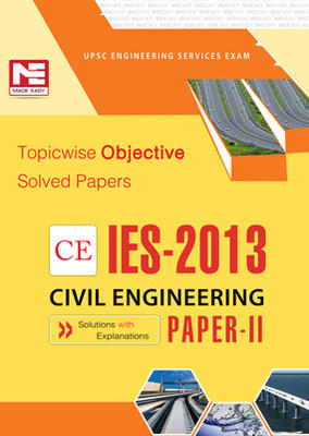 IES - 2013 CE Civil Engineering: Topicwise Objective Solved Papers (Paper - 2) (English) 8th Edition by ME Team