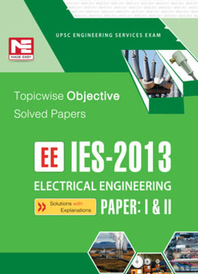IES - 2013 EE Electrical Engineering: Topicwise Objective Solved Papers (Paper - 1 & 2) (English) 7th Edition by ME Team