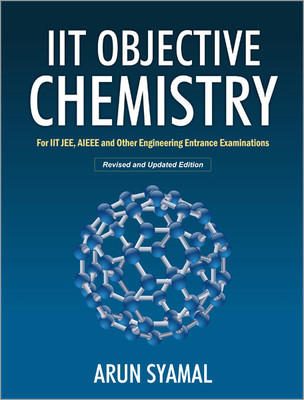 IIT Objective Chemistry For IIT JEE, AIEEE and Other Engineering Entrance Examinations