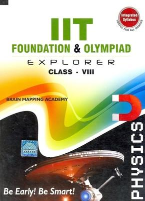 IIT Foundation & Olympiad Explorer - Physics (Class 8) (English) by Brain Mapping Academy