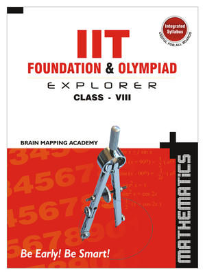 IIT Foundation & Olympiad Explorer: Maths (Class 8) (English) 01 Edition by Brain Mapping Academy