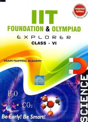 IIT Foundation Explorer: Science (Class 6) (English) 01 Edition by BMA