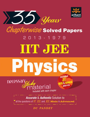 IIT JEE Physics : 35 Years Chapterwise Solved Papers 2013 - 1979 (English) 11th  Edition