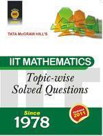 IIT Mathematics : Topic-Wise Solved Questions Since 1978 (English) 1st Edition by Tata Macgarw Hill
