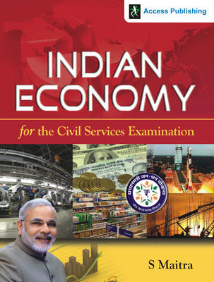 Indian Economy for the Civil Services Examination (English) 1st  Edition by S Maitra
