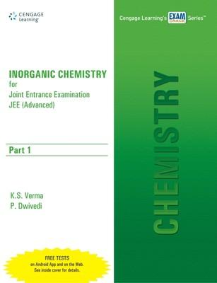 Inorganic Chemistry for Joint Entrance Examination JEE (Advanced) Part 1 (English) 1st Edition by P Dwivedi, K S Verma