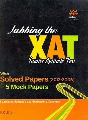 Jabbing The XAT With Solved Papers (2012 - 2006) (English) 1st Edition by Rk Jha