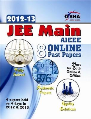 JEE Main / AIEEE - 8 Online Past Papers (2012 - 13) (English) 1st Edition by Disha Experts