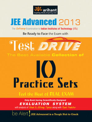 JEE Advanced 2013 Test Drive : The Best Available Collection of 10 Practice Sets (English) by Experts Compilation