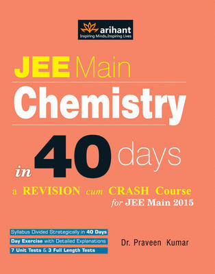 JEE Main Chemistry in 40 Days a Revision cum Crash Course 2015 (English) 5th  Edition by Praveen Kumar