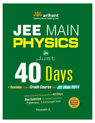 JEE Main Physics in Just 40 Days (English) 4th Edition by Saurabh A