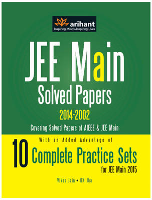 JEE Main Solved Papers (2014 - 2002) : 10 Complete Practice Sets for JEE Main 2015 (English) 7th  Edition by Vikas Jain, DK Jha
