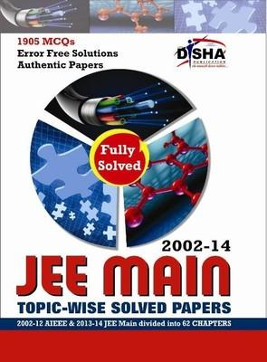 JEE Main Topic-wise Solved Papers (2002 - 14) (English) 8th Edition by Disha Experts