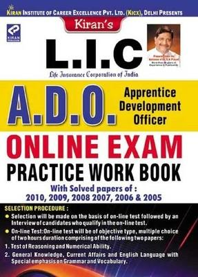 L.I.C Life Insurance Corporation of India A.D.O. Apprentice Development Officer: Online Exam Practice Work Book by Kiran Prakashan