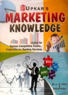 Marketing Knowledge (For Various Competitive Exams, Especially For Banking Services) (Code 1645) PB (English) 01 Edition by Koli P