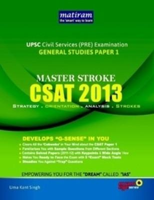 Master Stroke CSAT 2013: UPSC Civil Services PRE Examination General Studies (Paper - 1) (English) 1st  Edition by Uma Kant Singh