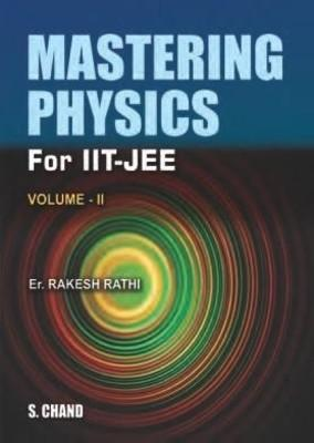 Mastering Physics For IIT-JEE (Volume-II) (English) 1st Edition by ER Rakesh Rathi