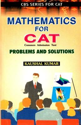 Mathematics For Cat: Problems And Solutions (Cbs Series For Cat) PB 01 Edition by Kumar K L
