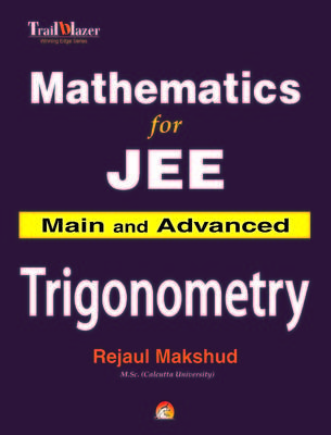 Mathematics for JEE Main and Advanced - Trigonometry (English) by Rejaul Makshud